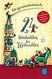 24 Geschichten bis Weihnachten: Ein Adventskalenderbuch