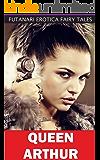 Queen Arthur (Futanari Erotica Fairy Tales Book 6)