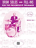 Drum Solos and Fill-ins for the Progressive Drummer, Book 1 (Ted Reed Publications)