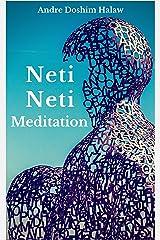 Neti-Neti Meditation Kindle Edition