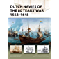 Dutch Navies of the 80 Years' War 1568–1648 (New Vanguard Book 263)