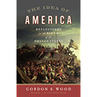 The Idea of America: Reflections on the Birth of the United States (English Edition)