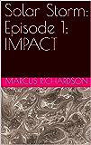 Solar Storm: Episode 1: IMPACT (English Edition)