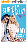 Slightly Stalky: He's the One, He Just Doesn't Know it Yet (Slightly Series Book 1) (English Edition)