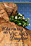 Charming the Vicar's Daughter (The Bridgethorpe Brides Book 3)