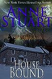 House Bound (Anne Stuart's Bad Boys Book 3)