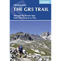 The GR5 Trail: Through the French Alps from Lake Geneva to Nice (Cicerone Guides)
