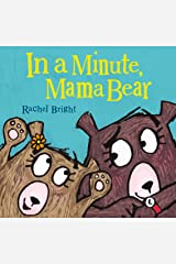 In a Minute, Mama Bear (Mama and Bella Bear) Kindle Edition