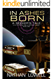 In Ashes Born (A Seeker's Tale From The Golden Age Of The Solar Clipper Book 1)