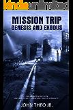Mission Trip: Genesis and Exodus