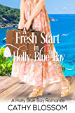 A Fresh Start In Holly Blue Bay (A Holly Blue Bay Romance Book 1) (English Edition)