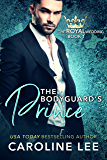 The Bodyguard's Prince (The Royal Wedding Book 1)