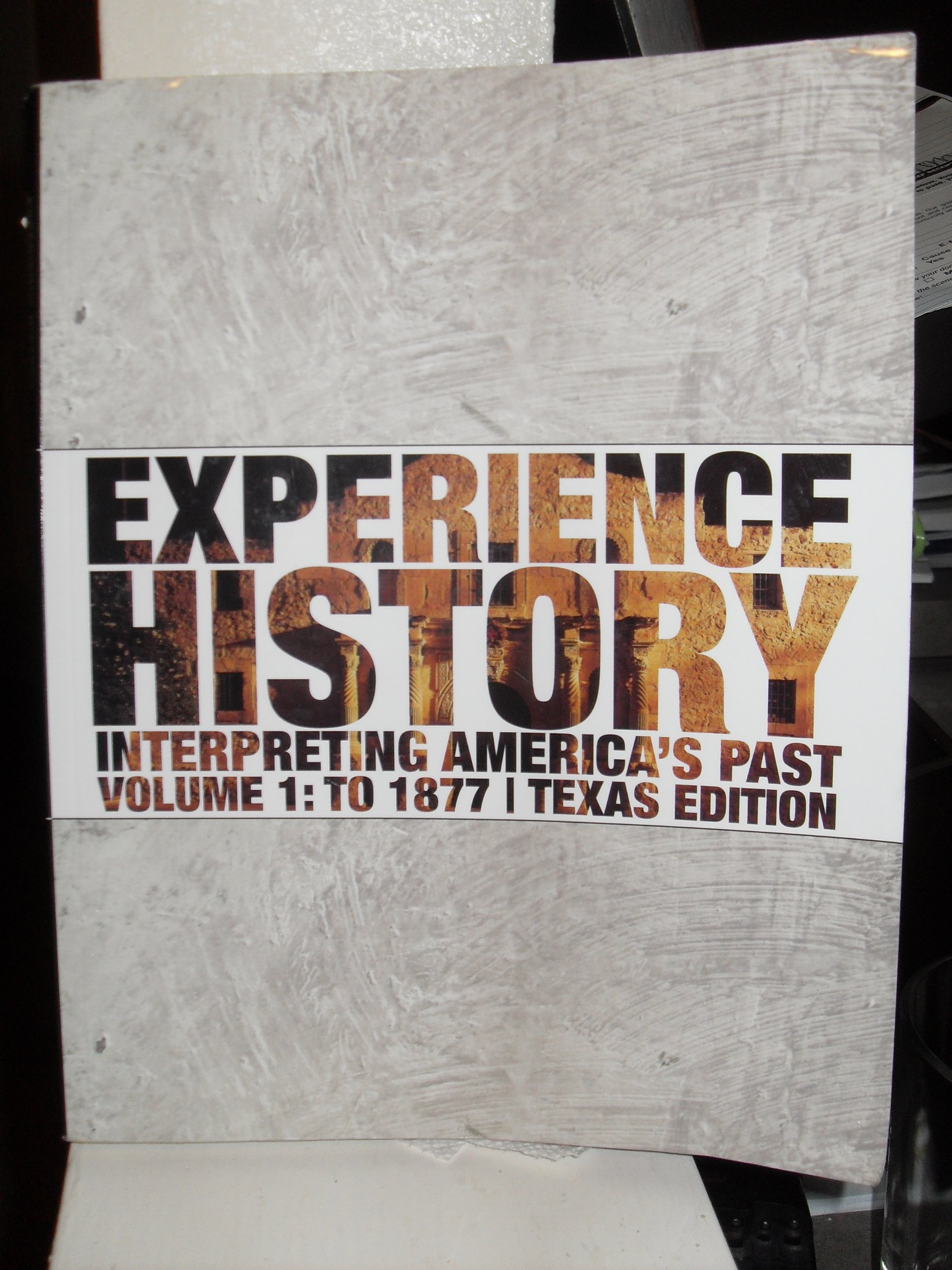 Experience history interpreting americas past volume 1 to 1877 experience history interpreting americas past volume 1 to 1877 davidson 9780077513467 amazon books fandeluxe Gallery