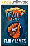Deadly Arms: Maple Syrup Mysteries