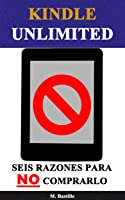 Kindle Unlimited: Seis Razones Para NO