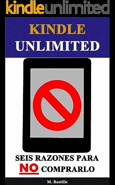 Kindle Unlimited: Seis Razones para NO Comprarlo eBook: Bastille ...