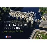 Les châteaux de la Loire par-dessus les toits