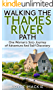 Walking The Thames River Path: One Woman's Solo Journey of Adventure And Self-Discovery