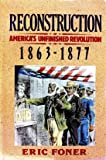 Reconstruction: America's Unfinished Revolution, 1863-1877 (New American Nation Series)