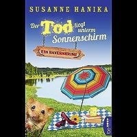 Der Tod liegt unterm Sonnenschirm: Ein Bayernkrimi (Sofia und die Hirschgrund-Morde 9) (German Edition)