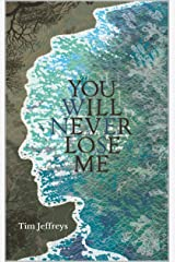 You Will Never Lose Me: Stories Kindle Edition