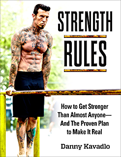 Strength Rules How To Get Stronger Than Almost Anyone And The Proven Plan