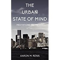The Urban State of Mind: Meditations on the City