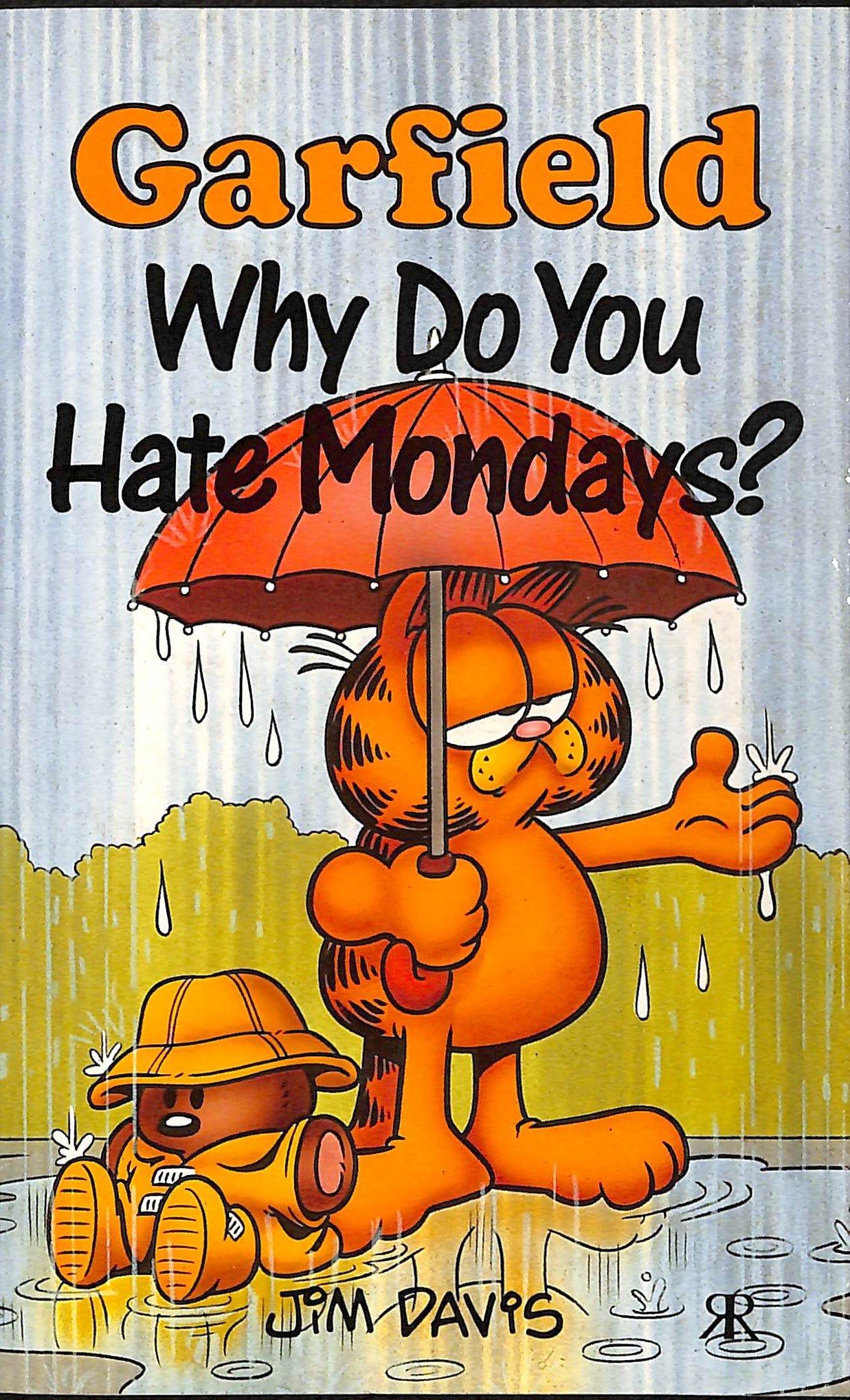 Garfield Why Do You Hate Mondays Davis Jim 9780906710074 Amazon Com Books