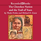 Cherokee Nation and the Trail of Tears (The Penguin Library of American Indian History)