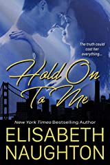 Hold On To Me (Against All Odds Book 2) Kindle Edition