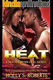Heat: Outlaw Romantic Suspense (A Hotter Than Hell Novel Book 1)