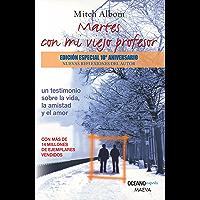 Martes con mi viejo profesor: Una lección de la vida, de la muerte y del amor (Versión Hispanoamericana) (Biblioteca Mitch Albom)