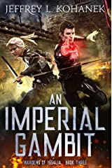 An Imperial Gambit (Wardens of Issalia Book 3) Kindle Edition