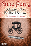 Schatten über Bedford Square: Ein Inspektor-Pitt-Roman
