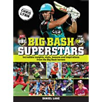 Big Bash Superstars: Incredible insights, stats, lessons and inspirations from the Big Bash heroes