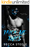 Trick Me Twice: An Enemies to Lovers High School Bully Romance