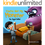 """You're not my monster!"": Funny Story Kids Book to Help Kids Overcome their Fears (Bedtimes Story Children's Picture Book 1)"
