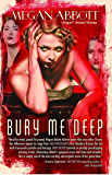 Bury Me Deep: A Novel