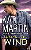 Against the Wind: A 2-In-1 Collection (The Raines of Wind Canyon Book 1)