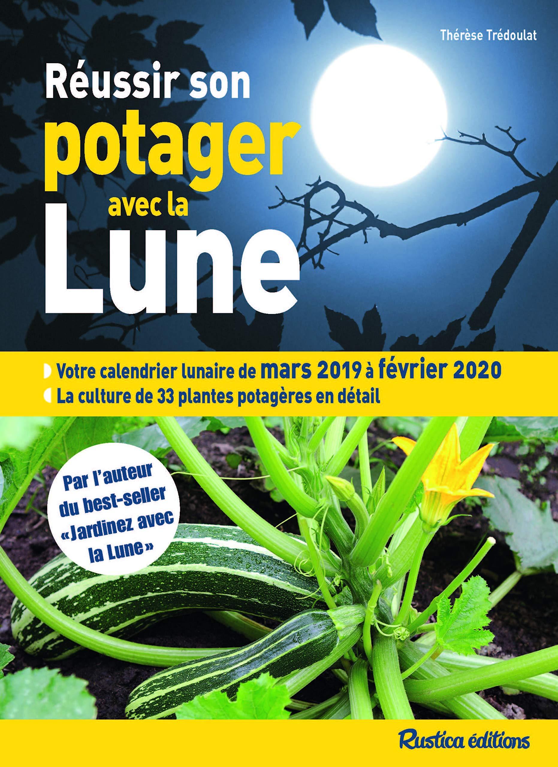 Calendrier Lunaire De Mars 2020.Amazon Fr Reussir Son Potager Avec La Lune 2019 2020