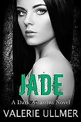 Jade (A Dark Assassins Novel Book Four) Kindle Edition