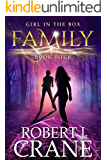 Family (The Girl in the Box Book 4)
