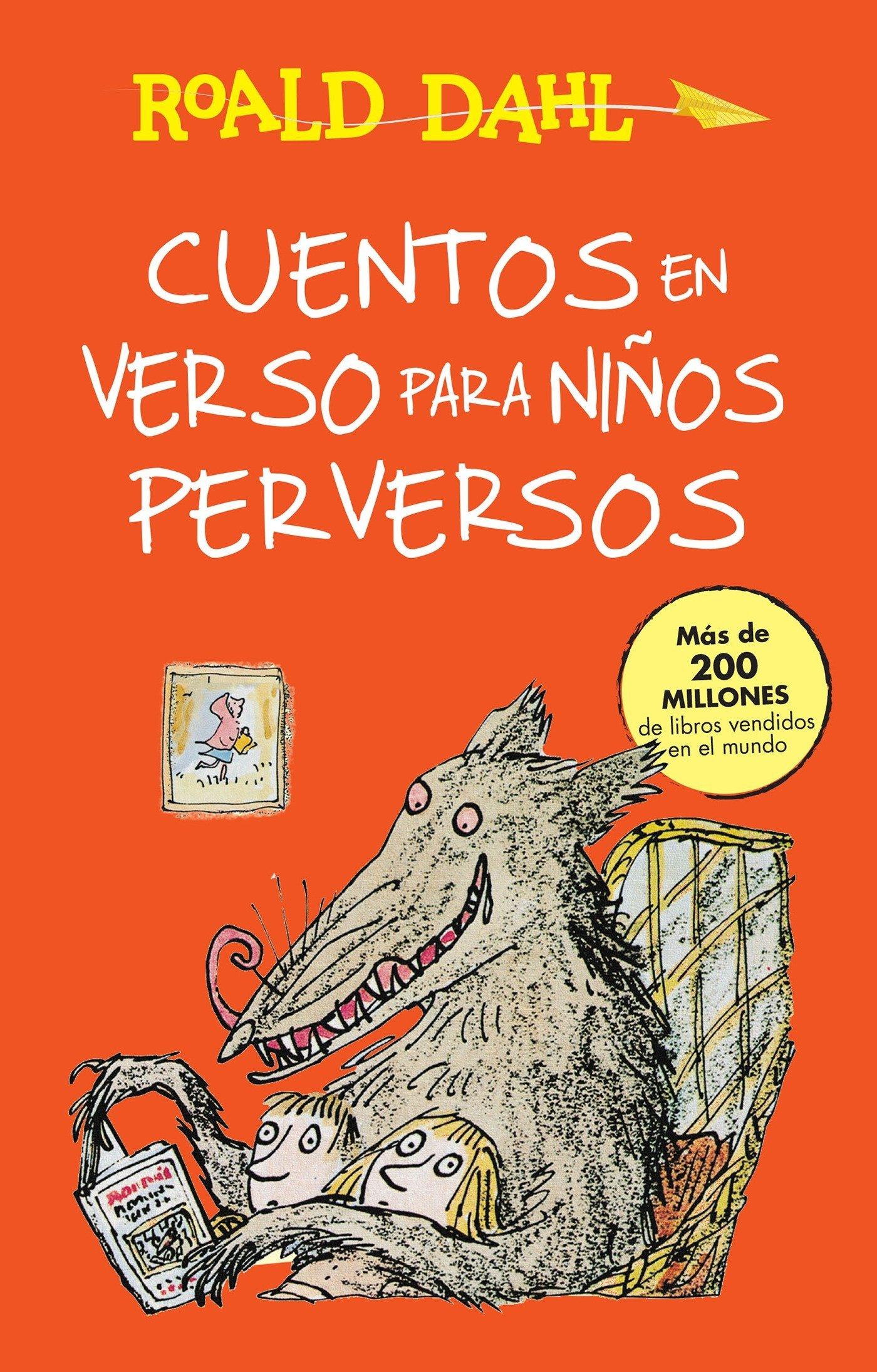 Cuentos en verso para niños perversos / Revolting Rhymes: COLECCIoN DAHL (Roald Dalh Colecction) (Spanish Edition) PDF