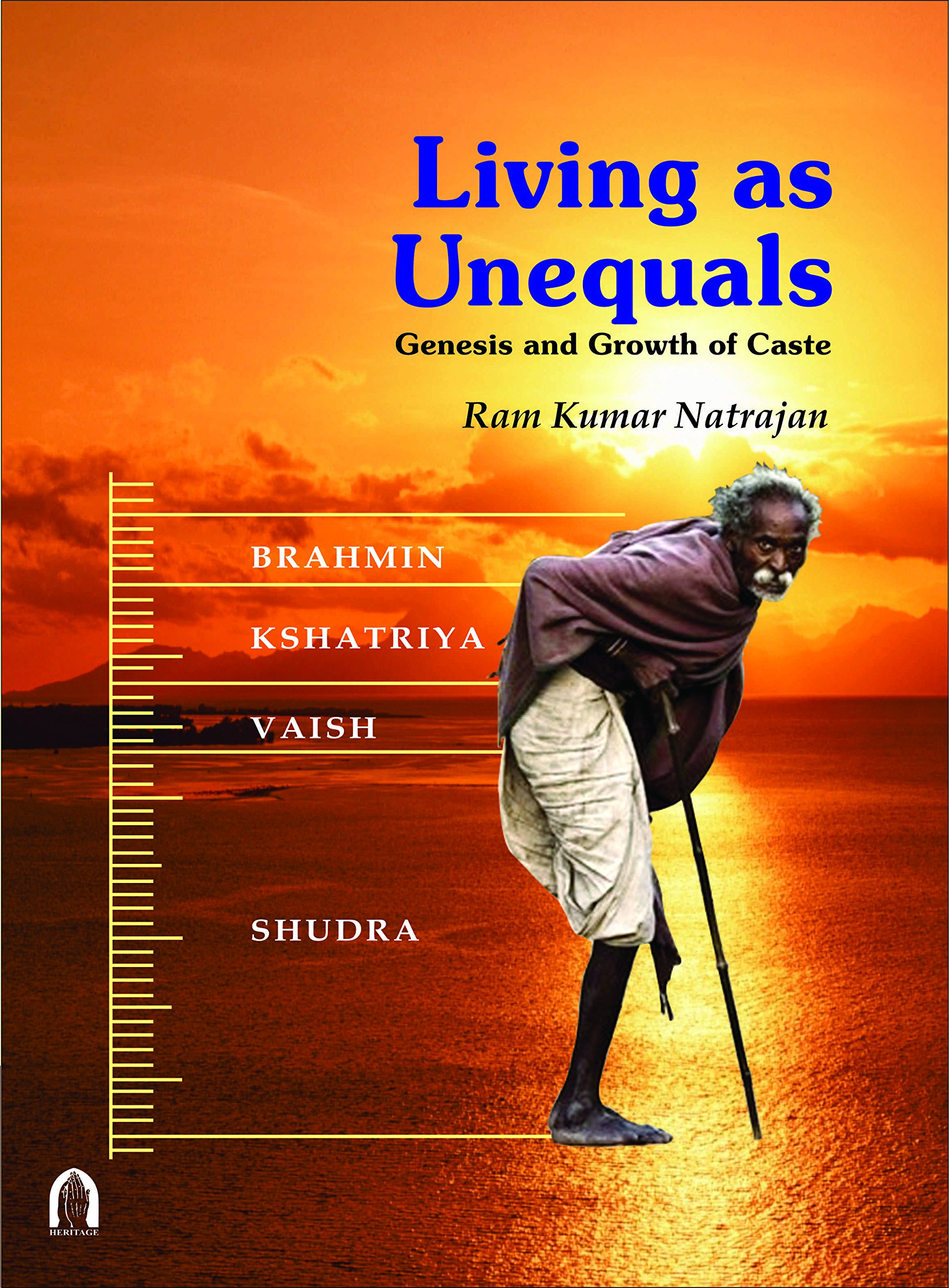 Read Online Living as Unequals : Genesis and Growth of Caste ebook