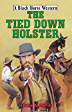 The Tied-Down Holster (A Black Horse Western)