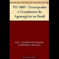 TD 1009 - Desempenho e Crescimento do Agronegócio no Brasil