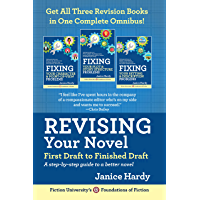 Revising Your Novel: First Draft to Finished Draft Omnibus: A step-by-step guide to a better novel (English Edition)