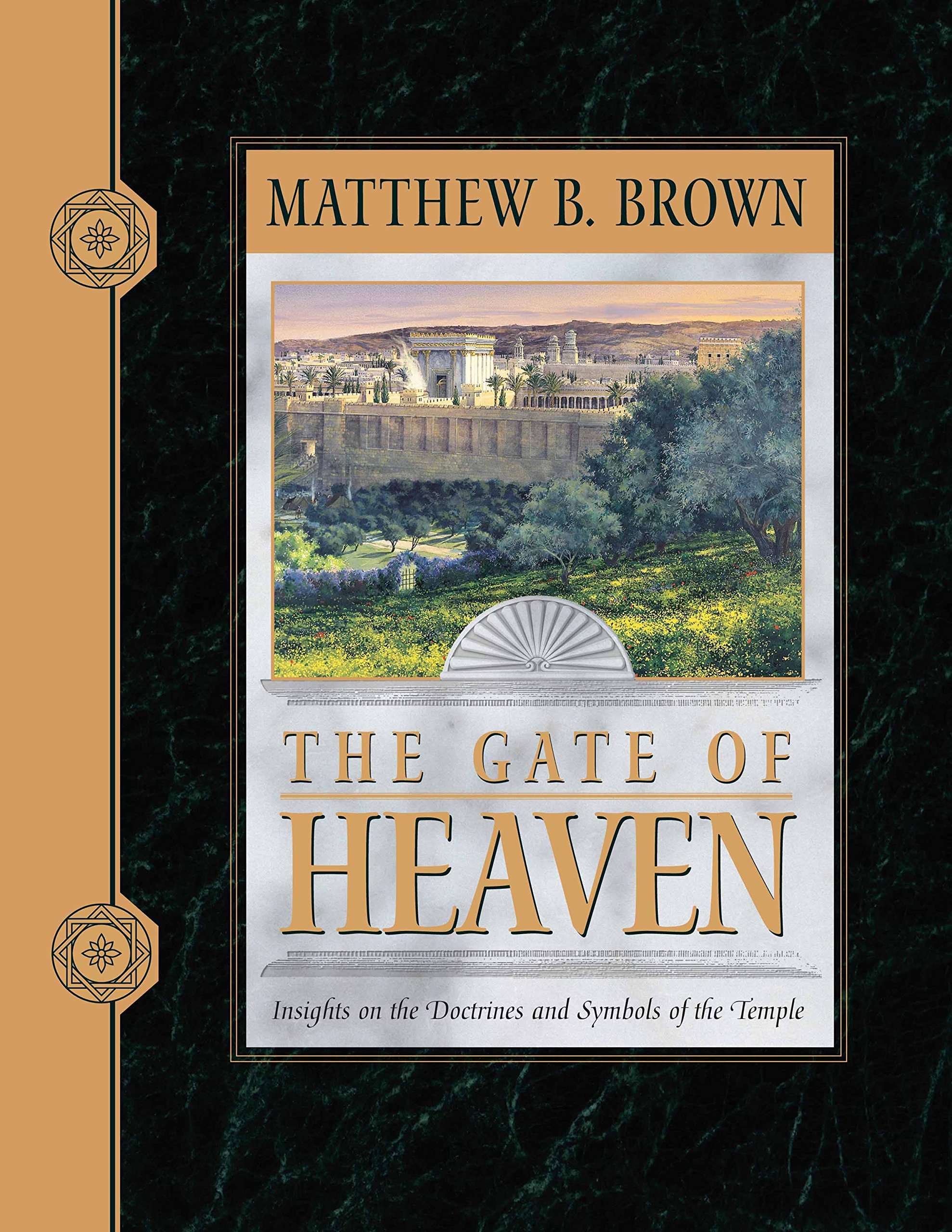 The Gate Of Heaven Insights On The Doctrines And Symbols Of The