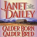 Calder Born, Calder Bred: Calder Saga, Book 4