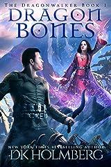 Dragon Bones (The Dragonwalker Book 1) Kindle Edition